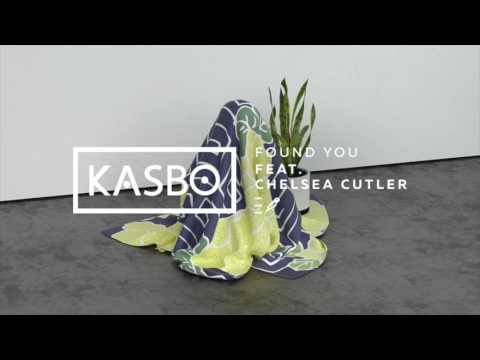 Kasbo - Found You Feat. Chelsea Cutler