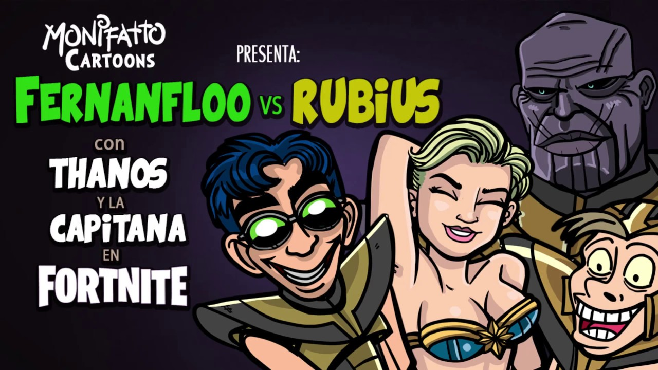 Fernanfloo Vs Rubius Vs Thanos y Capitana Marvel en Fornite Animado | FERNANFLOO ANIMADO