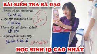 Thầy Giáo Khóc Ròng Với 7 Bài Kiểm Tra Bá Đạo Của Học Sinh Có IQ Cao Nhất Việt Nam