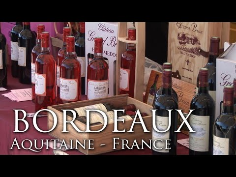 Bordeaux - The Pearl of Aquitaine - France Travel Guide - Travel & Discover