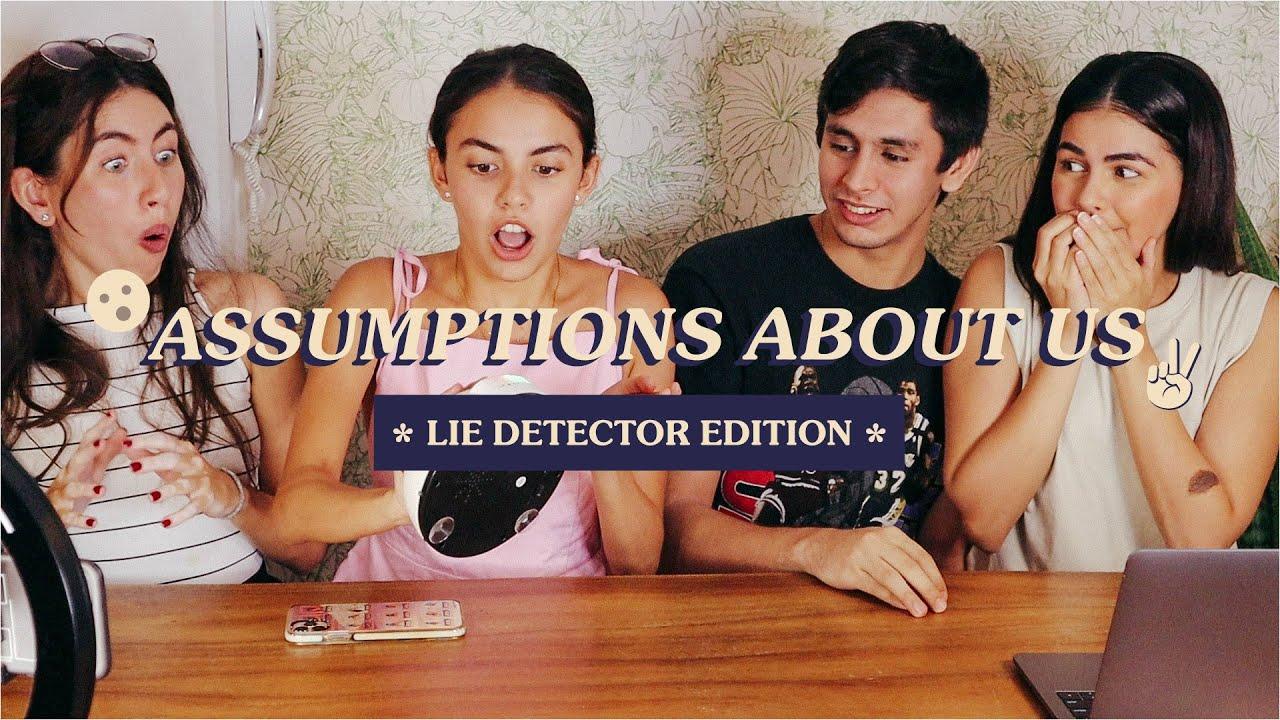 Assumptions About Us (Lie Detector Edition)   Janine Gutierrez