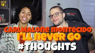 Carlmalone Montecido - I'll Never Go (Nexxus) #Thoughts