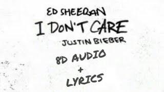 Ed Sheeran & Justin Bieber - I Don't Care lyrics & 8d Audio