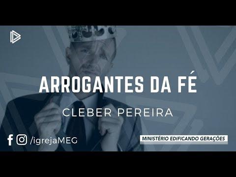 MEG - ARROGANTES DA FÉ - PR CLEBER PEREIRA