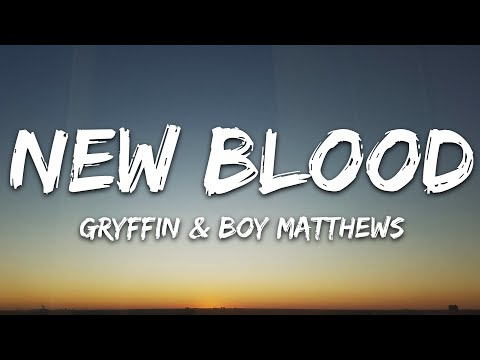 Gryffin - New Blood Ft Boy Matthews