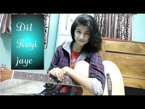 dil-royi-jaye-/-arijit-singh-/-de-de-pyaar-de-/-ajay-devgn,-rakul-preet-/cover-by-mohar-majumder