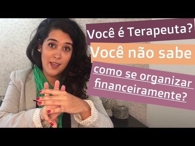 Você é Terapeuta? Você não sabe como se organizar financeiramente? |