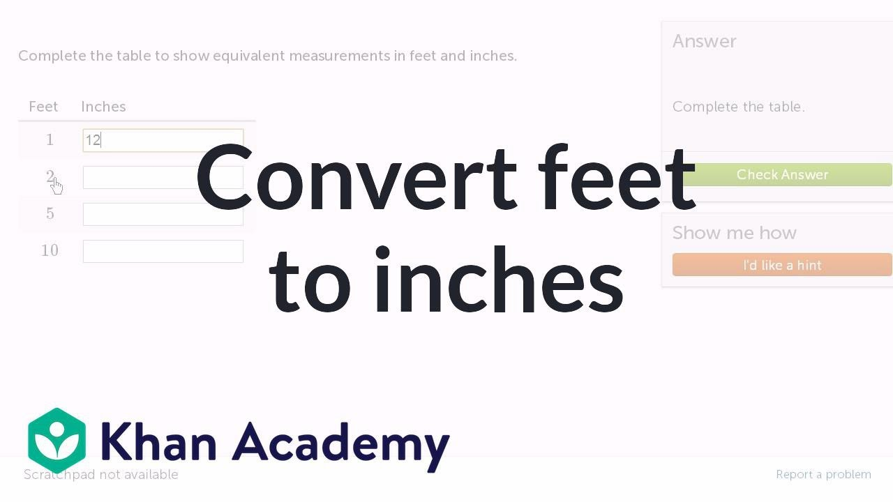 Converting feet to inches (video) | Khan Academy