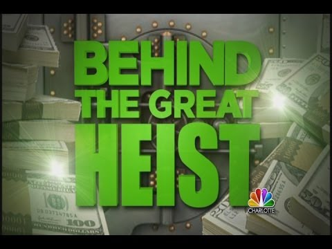 WCNC Behind the Great Heist 122813