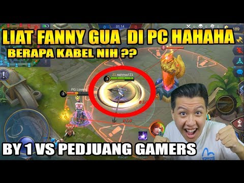 GINI NIH MAIN FANNY PC!! BY 1 FANNY DI PC VS PEDJUANG GAMERS HAHAHA NGAKAK - Mobile Legend Bang Bang