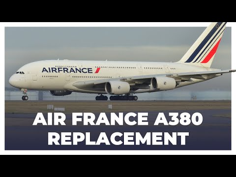 What Plane Will Replace Air France's A380's?