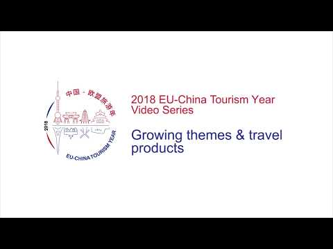 Growing themes & travel products | 2018 EU-China Tourism Year Video Series