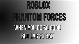 [ROBLOX] Phantom Forces 26-13 VSS Vintorez: Quando si fa così bene, ma in ritardo così male