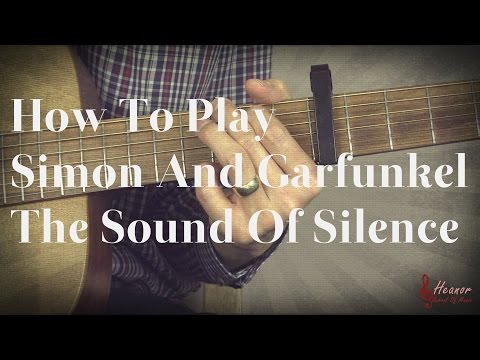 How to play The Sound of Silence by Simon and Garfunkel - Guitar Lesson Tutorial