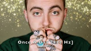 Mac Miller - Once A Day [432 Hz]