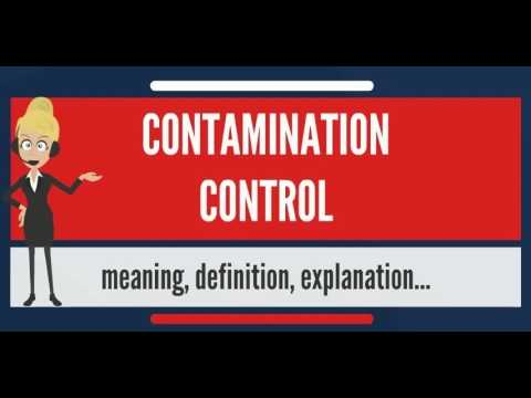 What Is CONTAMINATION CONTROL? What Does CONTAMINATION CONTROL Mean? CONTAMINATION CONTROL Meaning