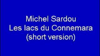Michel Sardou - Les lacs du Connemara (short version)