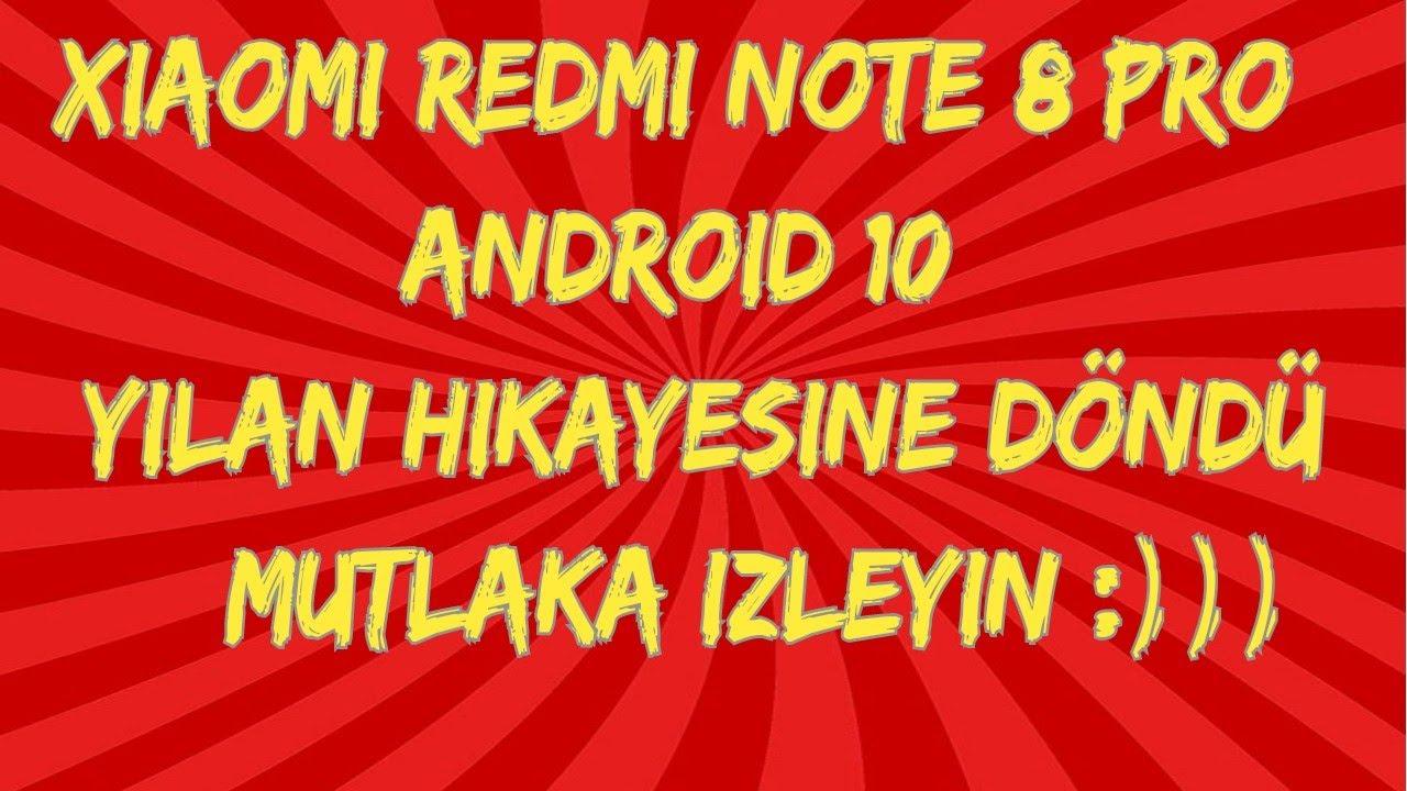 Redmi Note 8 Pro Android 10 Denemesi - YILAN HİKAYESİNE DÖNDÜ :))