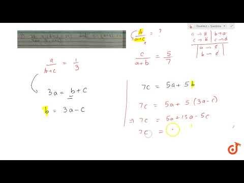 If a:(b+c) =1:3  and  c:(a + b) =5:7  then find (b: a+c)