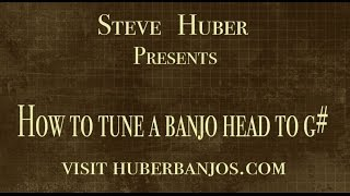 Huber Banjos - Tuning Your Banjo Head