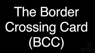 What Is The Border Crossing Card Bcc Youtube