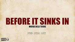 Moira Dela Torre - Before It Sinks In (PBB Otso OST) Lyrics