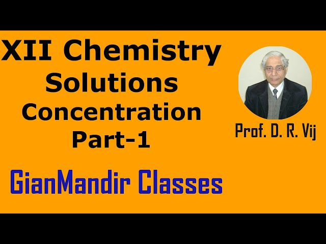 XII Chemistry | Solutions | Concentration Part-1 by Gaurav Sir