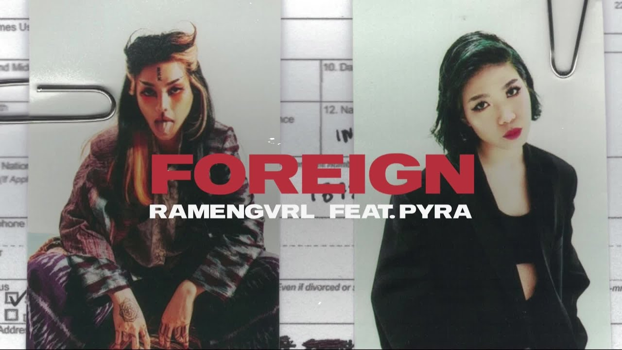 Ramengvrl & Pyra - Foreign [Official Audio] - YouTube