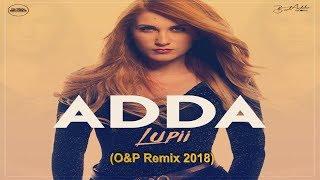 ADDA - Lupii (O&P Remix 2018)