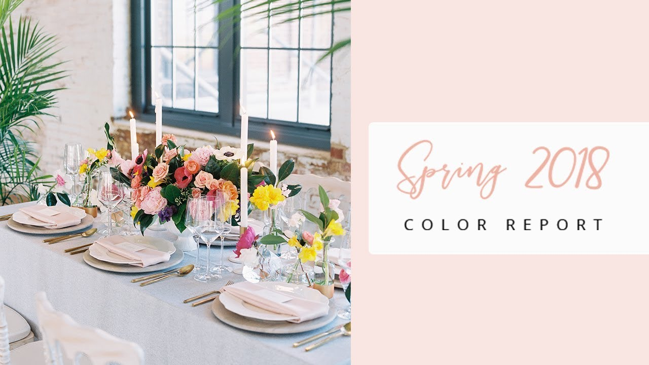2018 Spring Trends, Colors and Decor - Weddings & Events - YouTube
