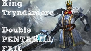 "League of Legends - King Tryndamere - ""Double Pentakill Fail"""