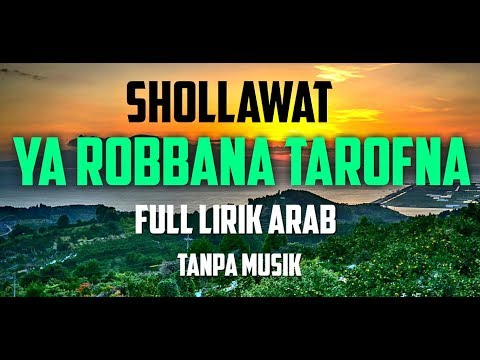 Sholawat Ya Rabbana Tarofna Tanpa Musik Full Lirik Arab