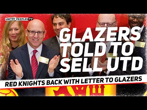 GLAZERS Told to SELL Man Utd | Red Knights Are Back