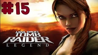 Tomb Raider: Legend - Walkthrough - Part 15 (PC) [HD]