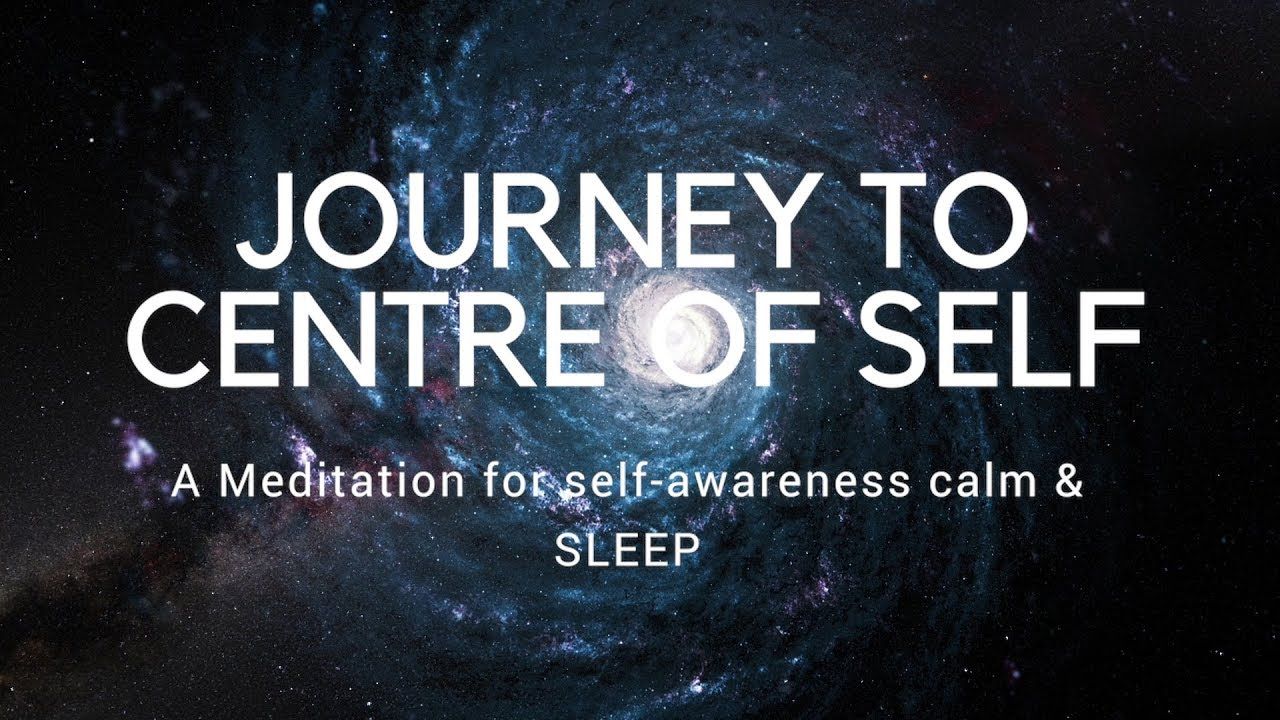 Download JOURNEY TO CENTRE OF SELF A guided meditation for self-awareness, authenticity, calm, and sleep