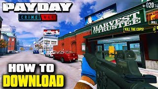 """How To Download """"PAYDAY: Crime War"""" for Android"""