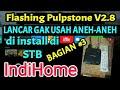 Cara Flashing PulpStone Versi 2.8 di HG680-P IndiHome BAGIAN KE 3