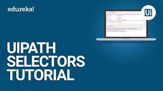 UiPath Selectors Tutorial | How UiPath Identifies Objects | UiPath Tutorial For Beginners | Edureka