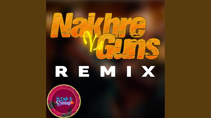nakhre vs guns remix