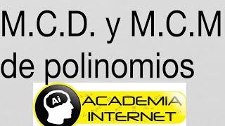 M.C.D. y M.C.M. de Polinomios