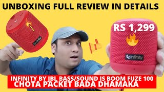 Infinity (JBL) Fuze 100 Unboxing Full Review Deep Bass True Review IPX7 Waterproof Rs 1,299