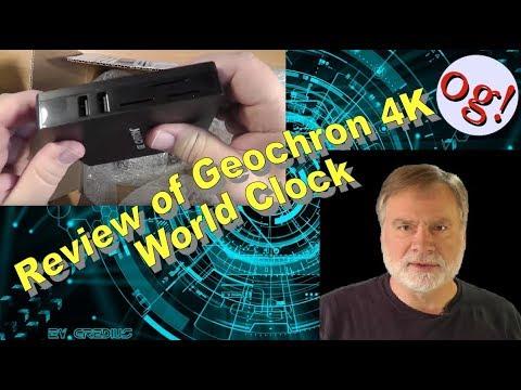Review of Geochron 4K World Clock (#177)