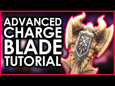 Monster Hunter World | Advanced Charge Blade Tutorial