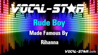Rihanna - Rude Boy (Karaoke Version) with Lyrics HD Vocal-Star Karaoke