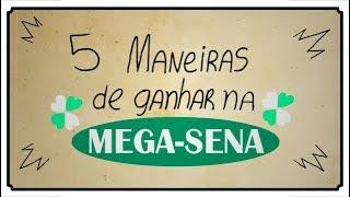 5 MANEIRAS DE GANHAR NA MEGA SENA