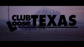 Club Loose Texas: Opening Moves 2019