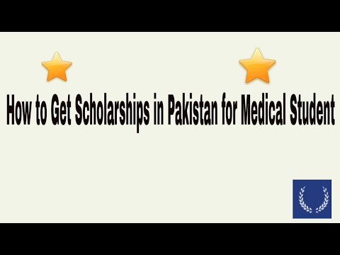 How to Get Scholarships in Pakistan for Medical Student