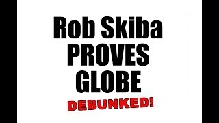 Rob Skiba Proves Globe - DEBUNKED