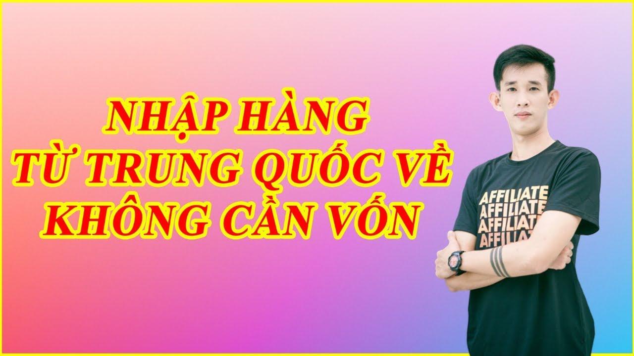 Hướng dẫn Dropship từ Trung Quốc về Việt Nam - Kinh doanh online không cần vốn với Netsale