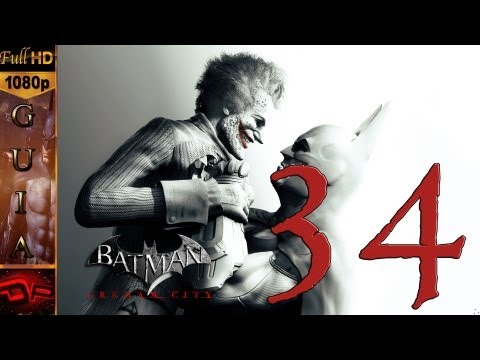 Batman Arkham City Español - Parte 34 | Batman vs Joker | 1080p Guia Gameplay en Español Let's Play Walkthrough PC/Xbox360/PS3